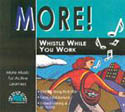 more whistle while you work